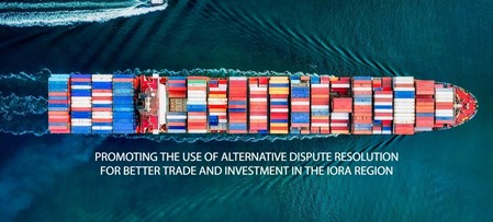 Promoting the Use of Alternative Dispute Resolution for Better Trade and Investment in the IORA Region