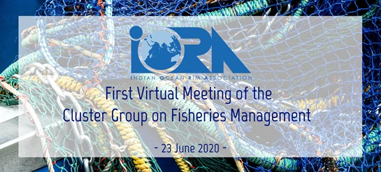 The 1st Virtual Meeting of the IORA Cluster Group on Fisheries Management (CGFM)